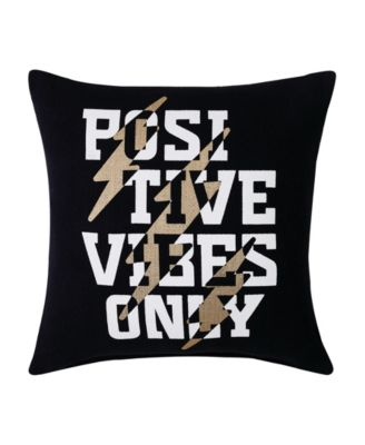 """Positive Vibes Only 18"""" Square Decorative Pillow"""