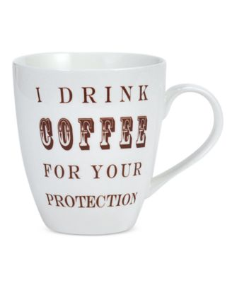 Pfaltzgraff I Drink Coffee For Your Protection Mug