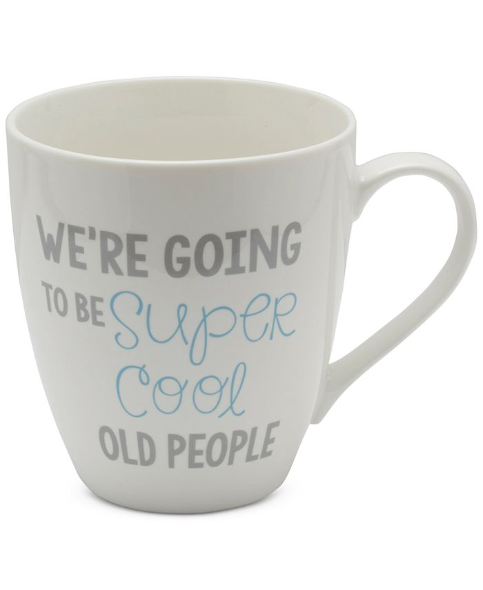 Pfaltzgraff - We're Going To Be Super Cool Old People Mug