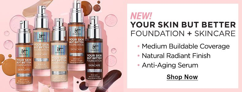 New! Your Skin But Better, Shop Now