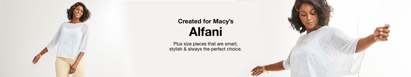 Created for Macy's, Alfani, Plus size pieces that are smart, stylish and always the perfect choice.