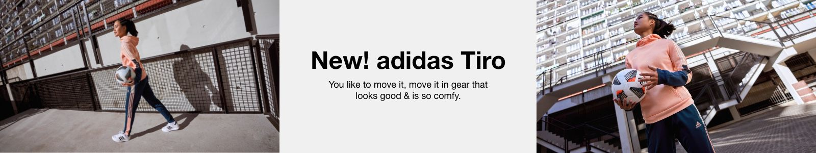 New! adidas Tiro, You like to move it, move it in gear that looks good and is so comfy