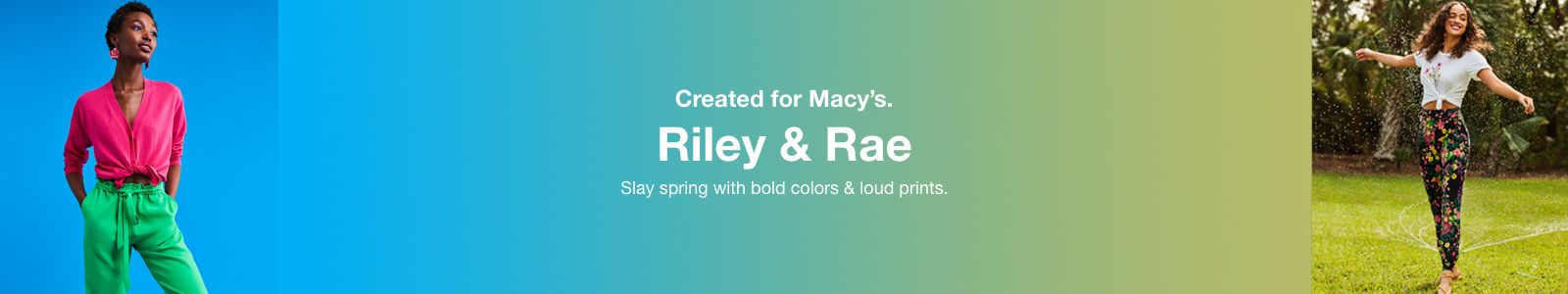 Created for Macy's, Riley and Rae, Slay spring with bold colors and loud prints