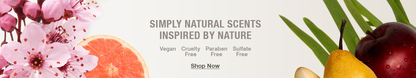 Simply Natural Scents Inspired By Nature, Vegan, Cruelty Free, Paraben Free, Sulfate Free, Shop Now