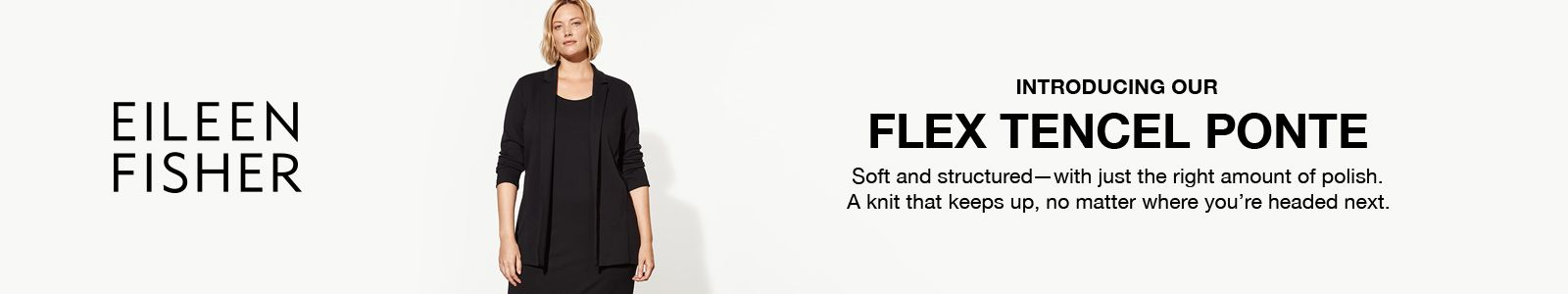 Eileen Fisher, Introducing Our, Flex Tencel Ponte
