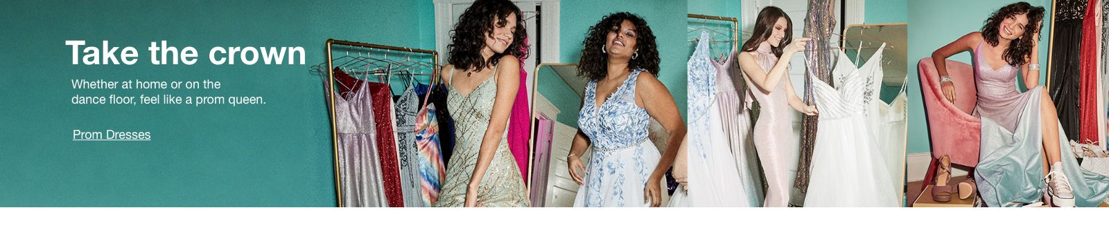 Take the crown, Whether at home or on the dance floor, feel like a prom queen, Prom Dresses