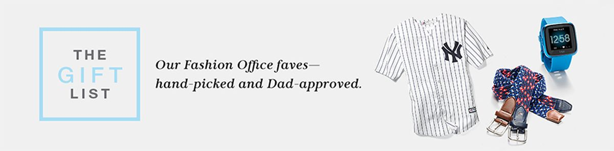 The Gift List, Our Fashion Office Faves-hand-picked and Dad-approved