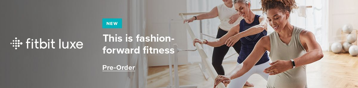 fitbit luxe, New, This is fashion-forward fitness, Pre-Order