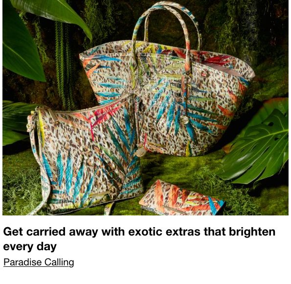 Get carried away with exotic extras that brighten every day