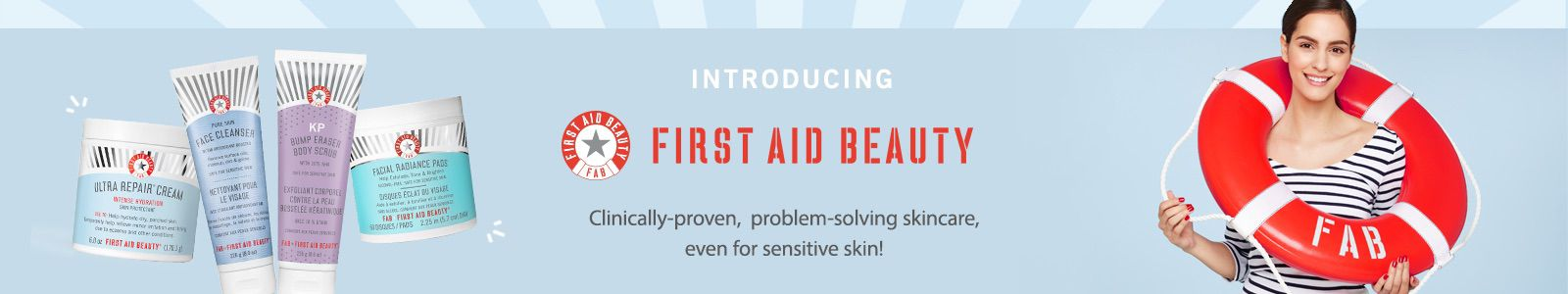 Introducing, First Aid Beauty, Clinically-proven, problem-solving skincare, even for sensitive skin!