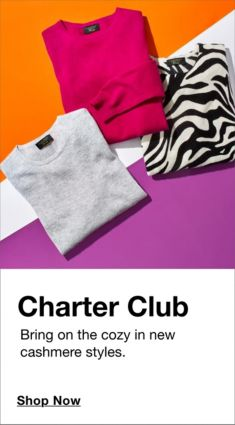 Charter Club, Bring on the cozy in new cashmere styles, Shop Now