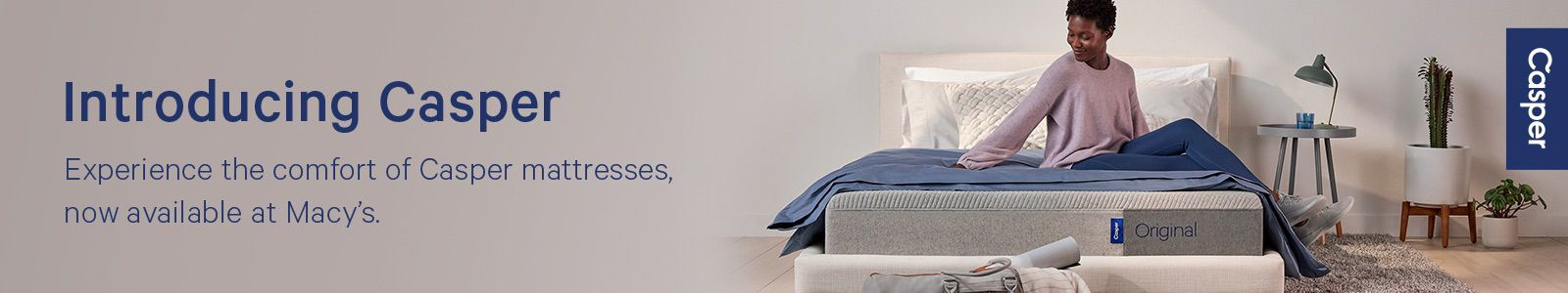 Introducing Casper, Experience the comfort of Casper mattresses, now available at Macy's