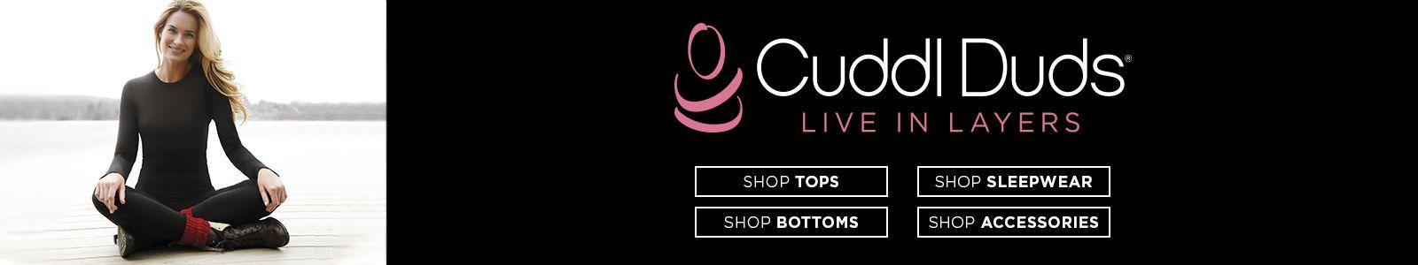 Cuddl Duds, Live in Layers, Shop Tops, Shop Sleepwear, Shop Bottoms, Shop Accessories