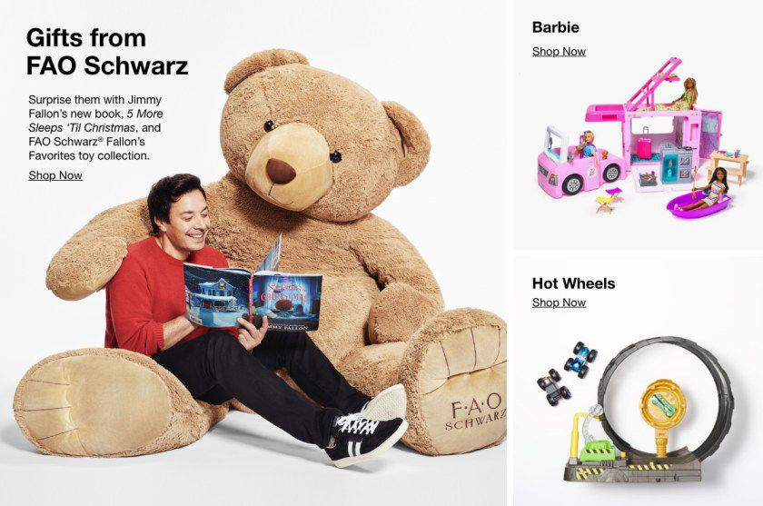 Gift from FAO Schwars, Shop Now, Barbie, Shop Now, Hot Wheels, Shop Now