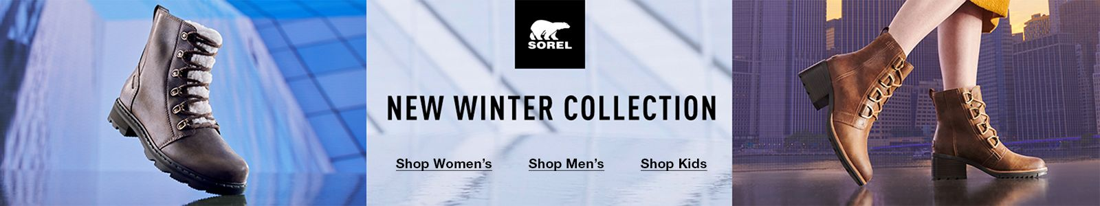 Sorel, New Winter Collection, Shop Women's, Shop Men's, Shop Kids