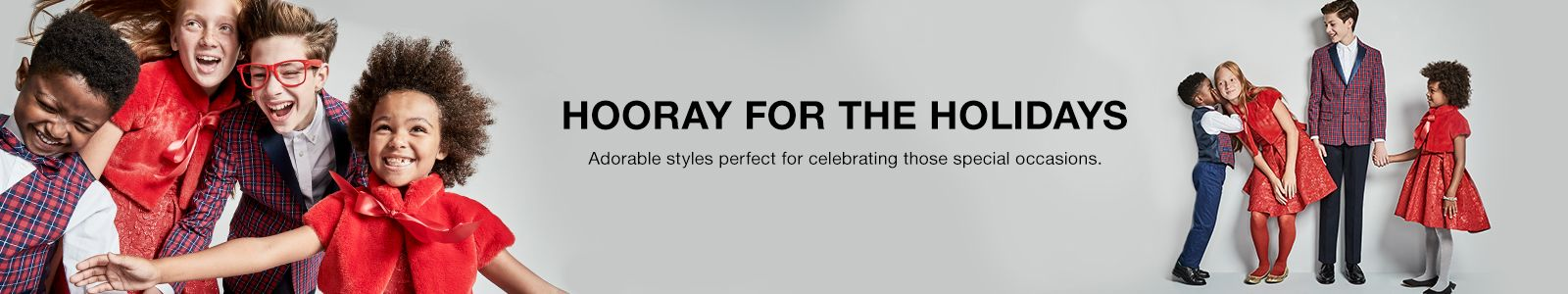 Hooray For The Holidays, Adorable styles perfect for celebrating those special