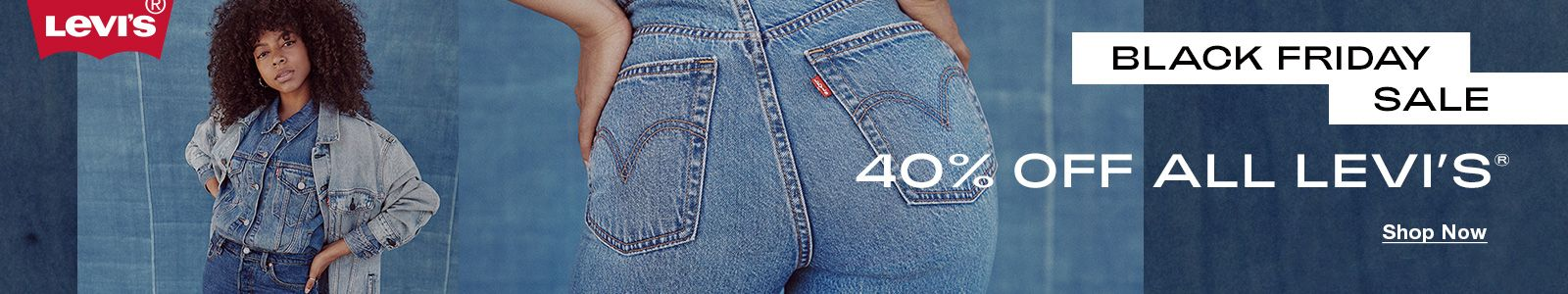 Black Friday Sale, 40 % Off All Levi's, Shop Now