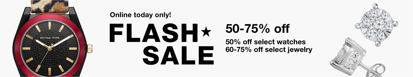 Flash Sale 60-75 percent off select jewelry, 50 percent off select watches
