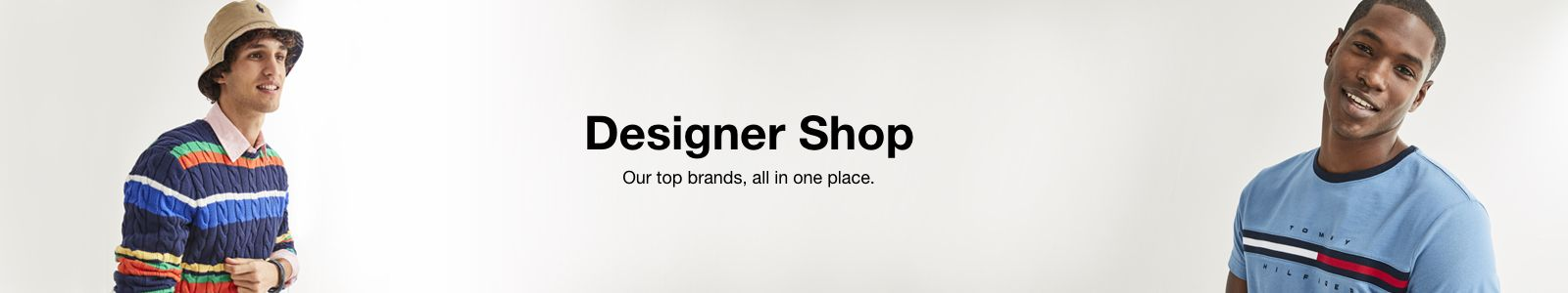 Designer Shop Our top brands, all in one place