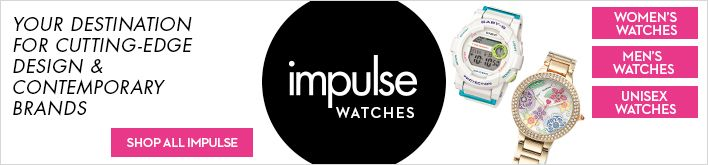 Your Destination for Cutting-Edge Design and Contemporary Brands, impulse Watches, Women's Watches, Men's Watches, Unisex Watches, Shop All Impulse