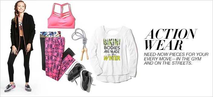 Action Wear, Need-now Pieces for Your Every Move - in the gym and on the Streets
